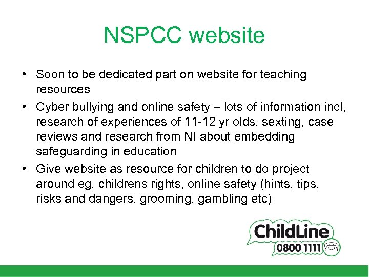 NSPCC website • Soon to be dedicated part on website for teaching resources •