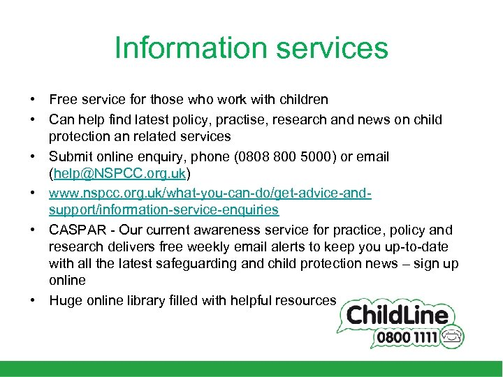 Information services • Free service for those who work with children • Can help