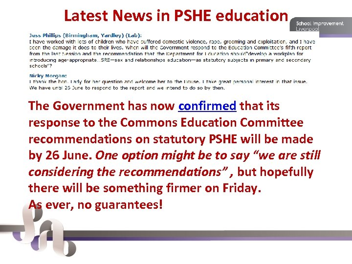 Latest News in PSHE education The Government has now confirmed that its response to