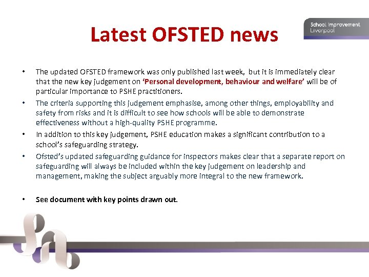 Latest OFSTED news • • • The updated OFSTED framework was only published last