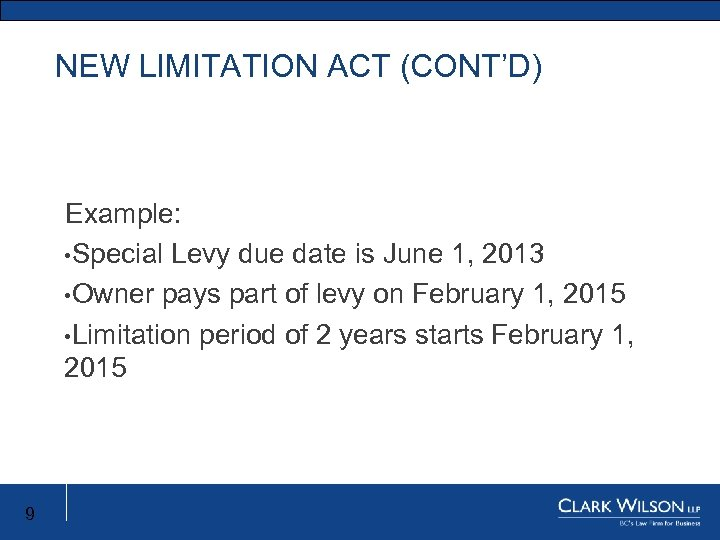 NEW LIMITATION ACT (CONT'D) Example: • Special Levy due date is June 1, 2013