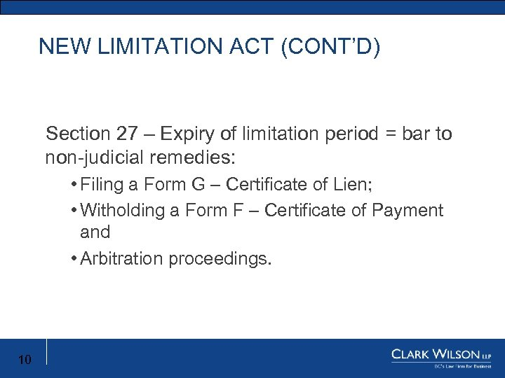 NEW LIMITATION ACT (CONT'D) Section 27 – Expiry of limitation period = bar to