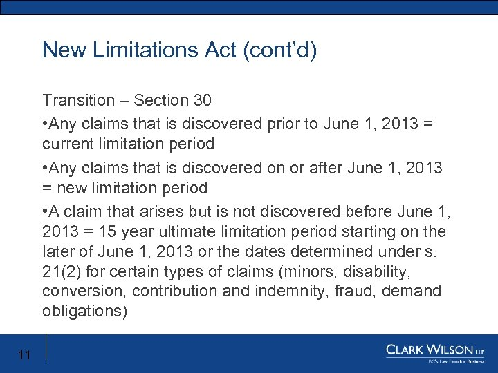 New Limitations Act (cont'd) New Limitation Act Transition – Section 30 • Any claims