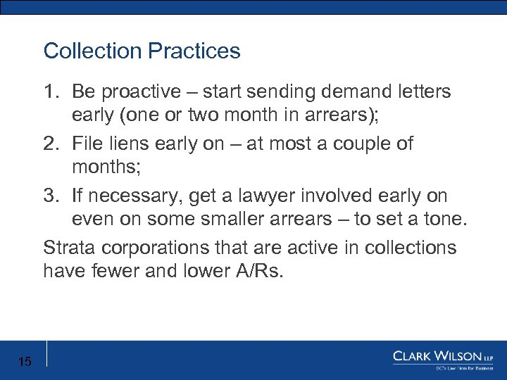 Collection Practices New Limitation Act 1. Be proactive – start sending demand letters early
