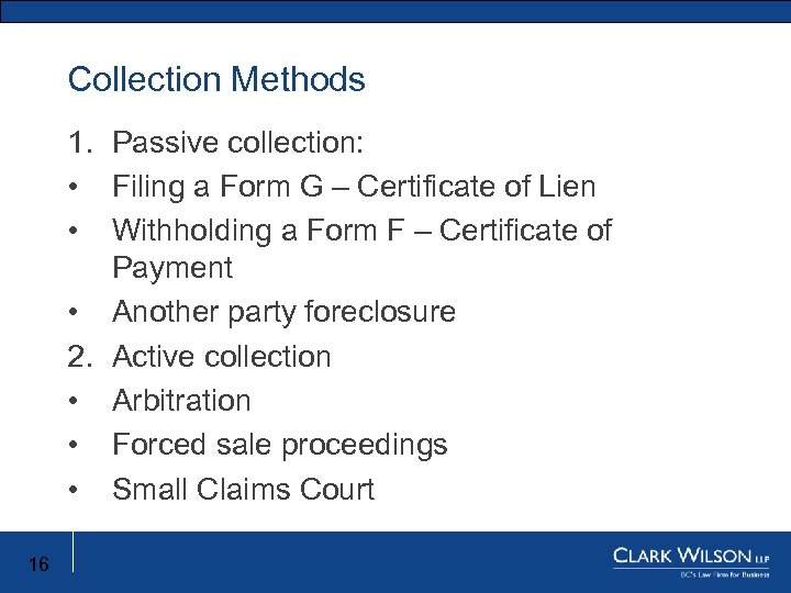 Collection Methods New Limitation Act 1. Passive collection: • Filing a Form G –