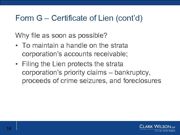Form G – Certificate of Lien (cont'd) Why file as soon as possible? •