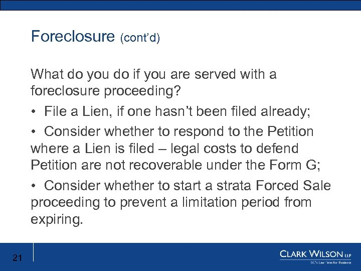 Foreclosure (cont'd) What do you do if you are served with a foreclosure proceeding?