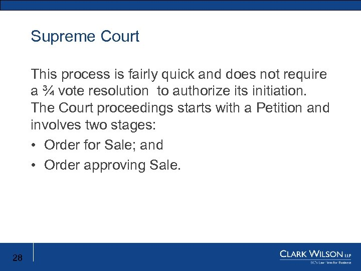 Supreme Court This process is fairly quick and does not require a ¾ vote