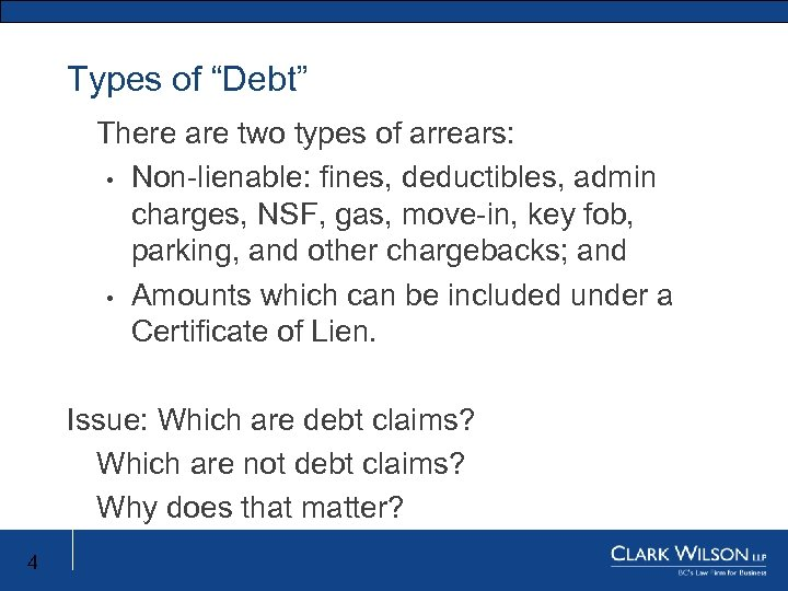 "Types of ""Debt"" There are two types of arrears: • Non-lienable: fines, deductibles, admin"