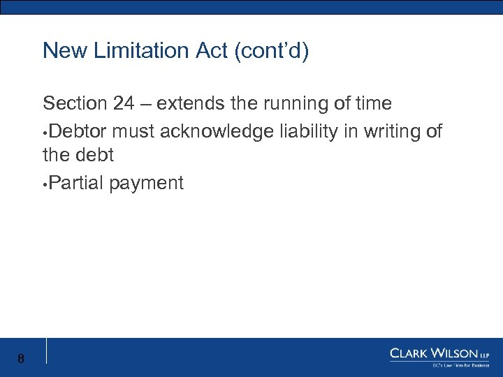 New Limitation Act (cont'd) New Limitation Act New Limitation Section 24 – extends the