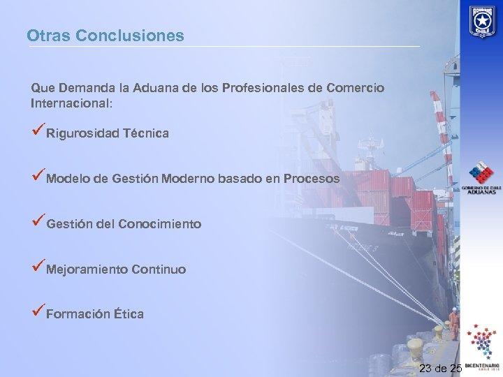Otras Conclusiones Que Demanda la Aduana de los Profesionales de Comercio Internacional: üRigurosidad Técnica