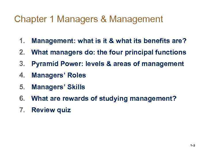 Chapter 1 Managers & Management 1. Management: what is it & what its benefits
