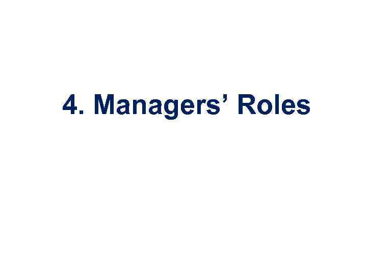 4. Managers' Roles