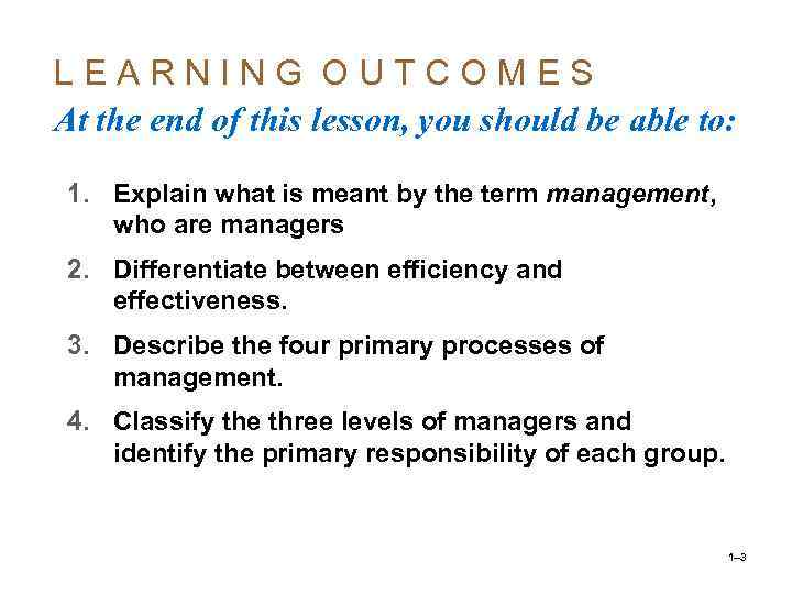 LEARNING OUTCOMES At the end of this lesson, you should be able to: 1.