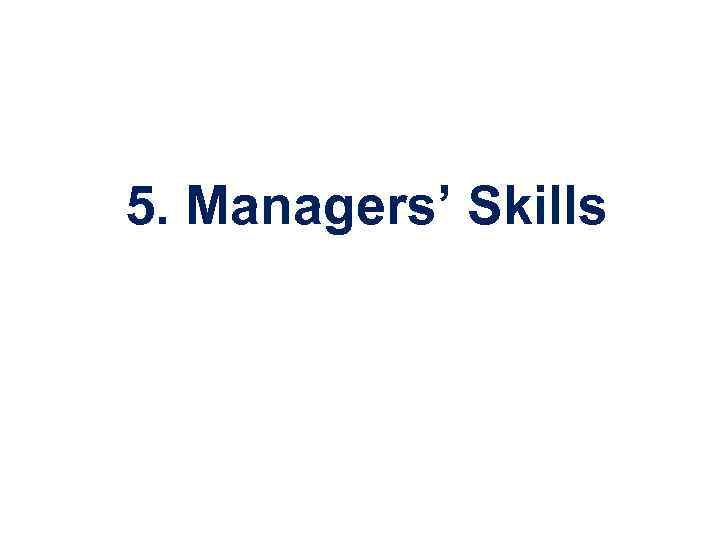 5. Managers' Skills
