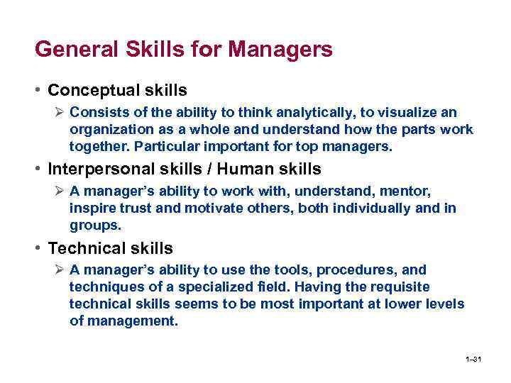 General Skills for Managers • Conceptual skills Ø Consists of the ability to think