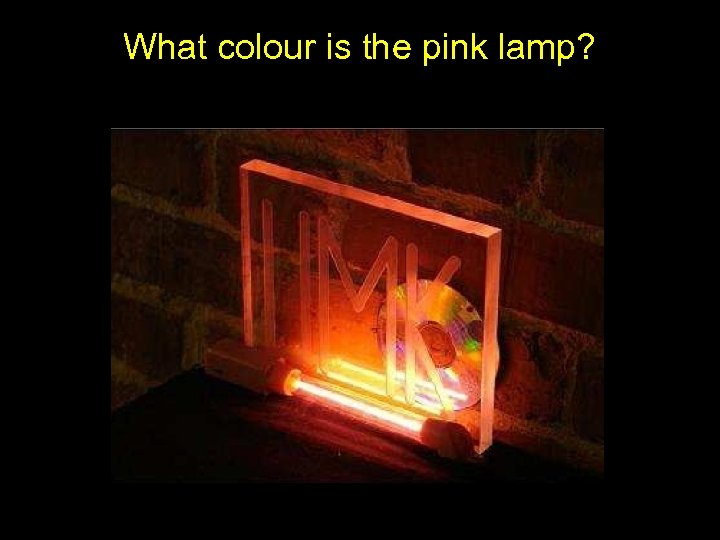 What colour is the pink lamp?