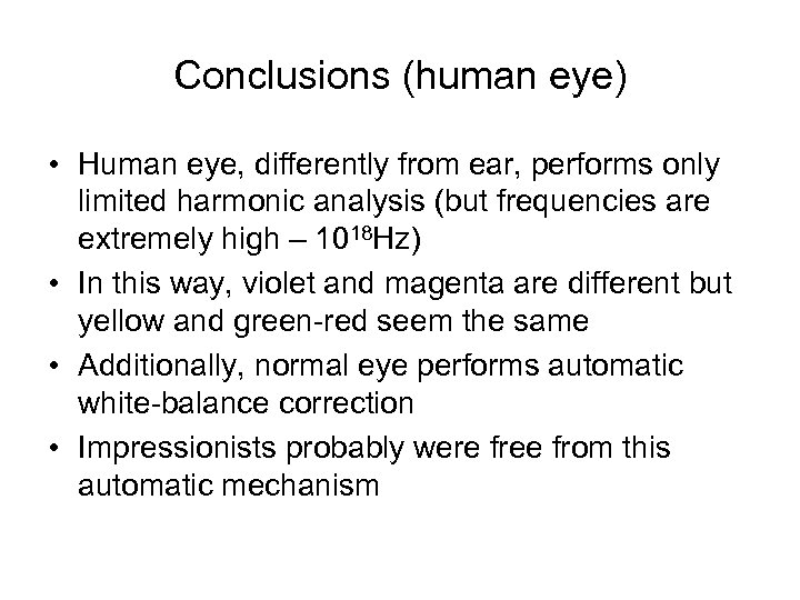 Conclusions (human eye) • Human eye, differently from ear, performs only limited harmonic analysis