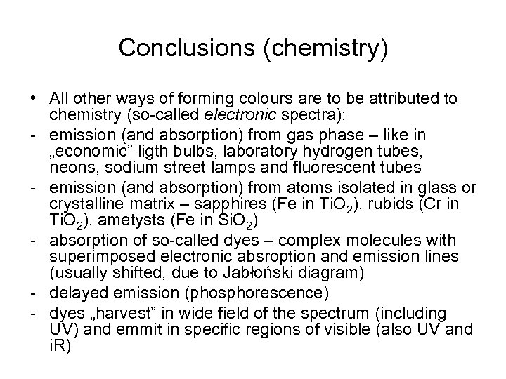 Conclusions (chemistry) • All other ways of forming colours are to be attributed to