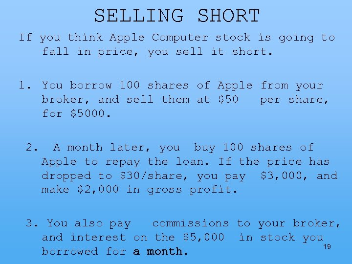 SELLING SHORT If you think Apple Computer stock is going to fall in price,