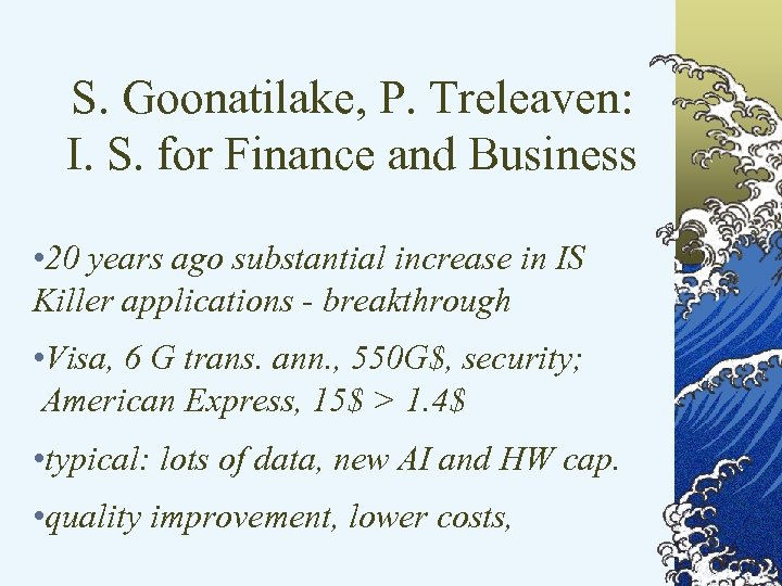 S. Goonatilake, P. Treleaven: I. S. for Finance and Business • 20 years ago