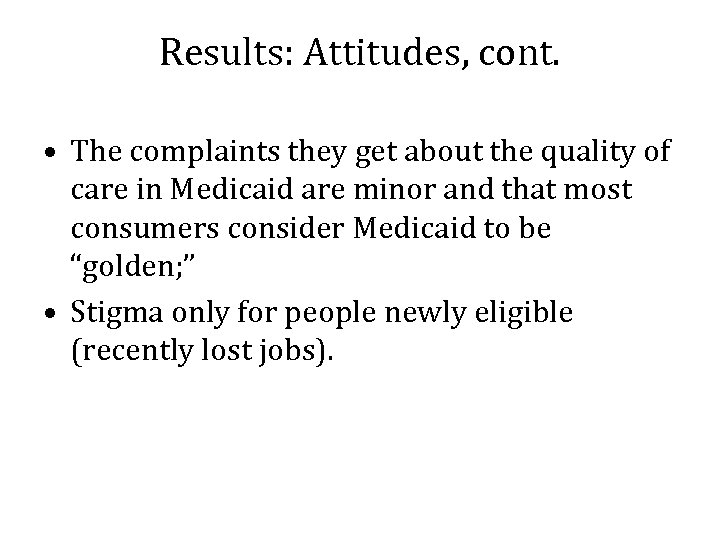 Results: Attitudes, cont. • The complaints they get about the quality of care in