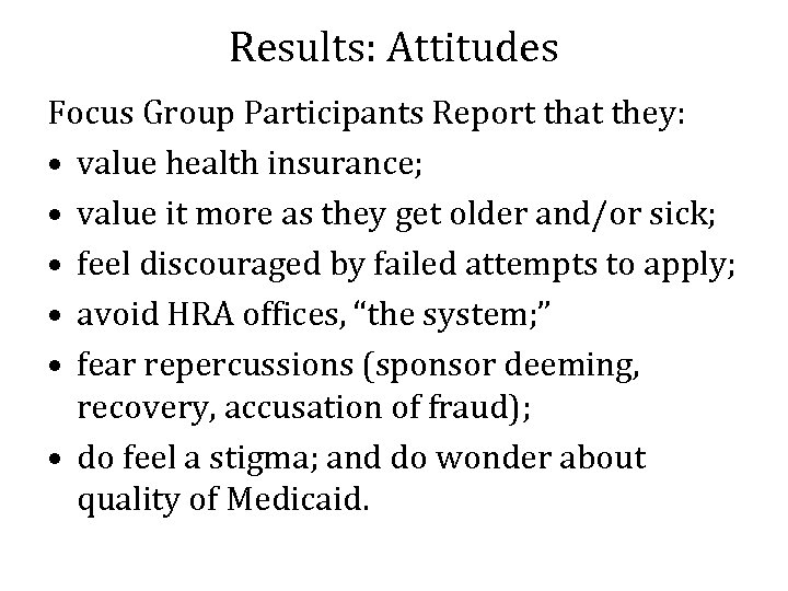 Results: Attitudes Focus Group Participants Report that they: • value health insurance; • value