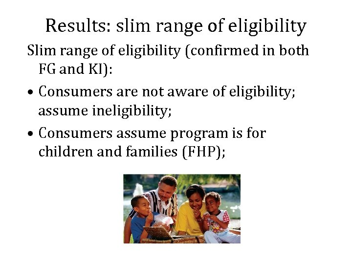 Results: slim range of eligibility Slim range of eligibility (confirmed in both FG and