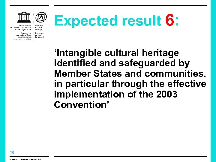 Expected result 6: 'Intangible cultural heritage identified and safeguarded by Member States and communities,