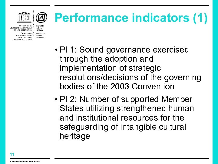 Performance indicators (1) • PI 1: Sound governance exercised through the adoption and implementation