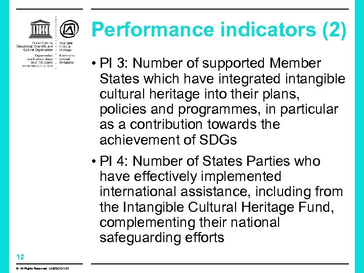 Performance indicators (2) • PI 3: Number of supported Member States which have integrated