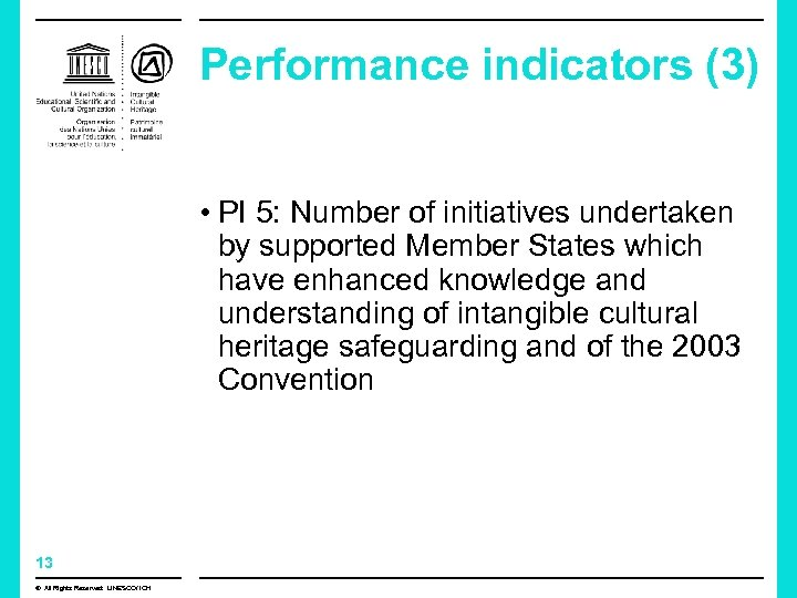 Performance indicators (3) • PI 5: Number of initiatives undertaken by supported Member States