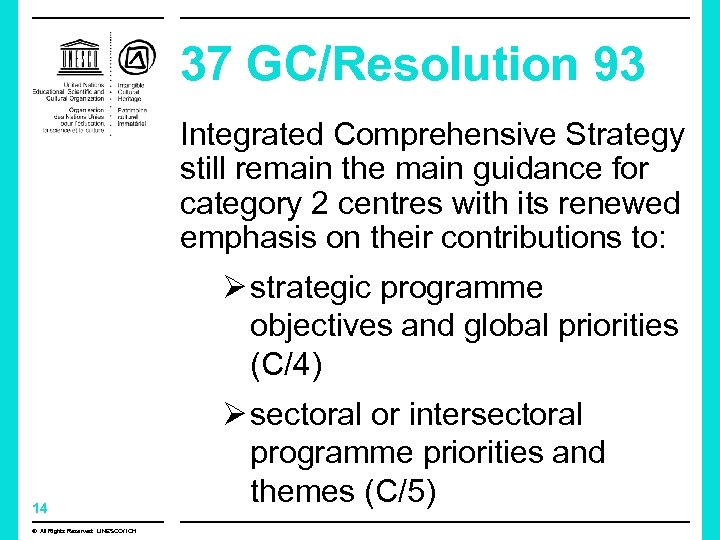 37 GC/Resolution 93 Integrated Comprehensive Strategy still remain the main guidance for category 2