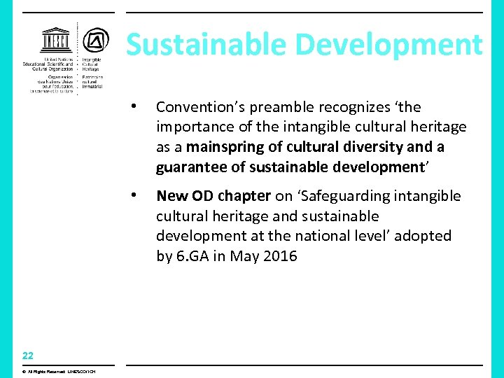 Sustainable Development • • 22 © All Rights Reserved: UNESCO/ ICH Convention's preamble recognizes