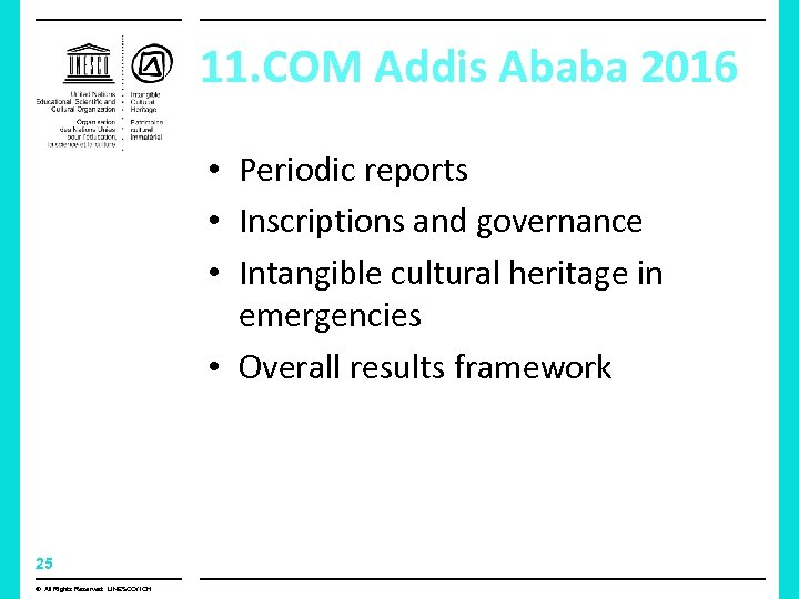 11. COM Addis Ababa 2016 • Periodic reports • Inscriptions and governance • Intangible