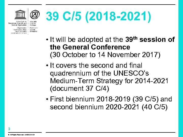 39 C/5 (2018 -2021) • It will be adopted at the 39 th session