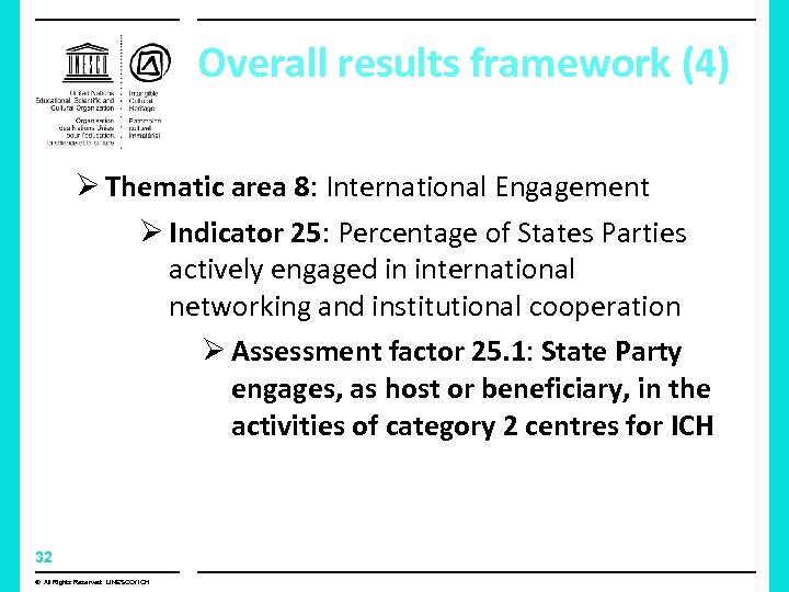 Overall results framework (4) Ø Thematic area 8: International Engagement Ø Indicator 25: Percentage