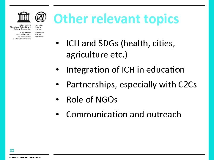 Other relevant topics • ICH and SDGs (health, cities, agriculture etc. ) • Integration