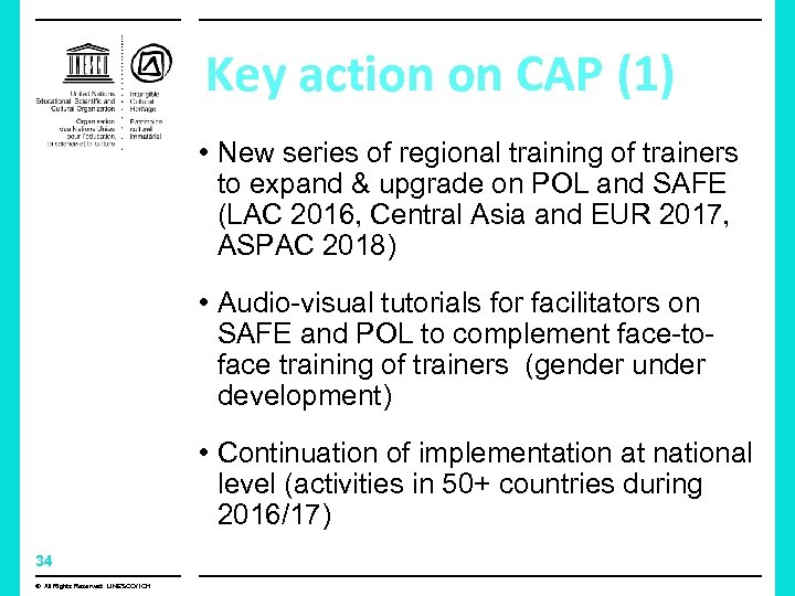 Key action on CAP (1) • New series of regional training of trainers to