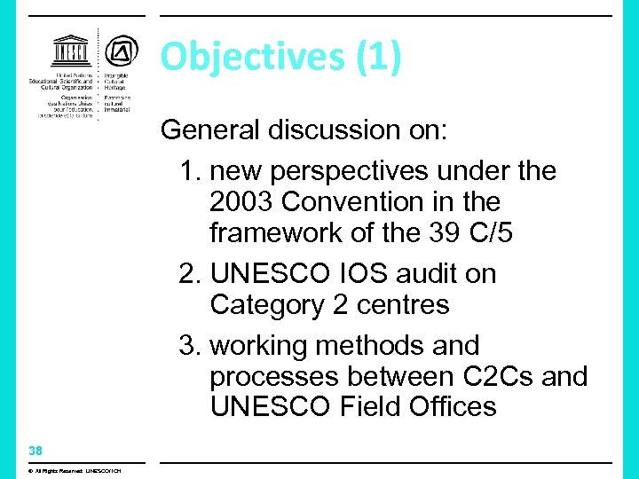 Objectives (1) General discussion on: 1. new perspectives under the 2003 Convention in the