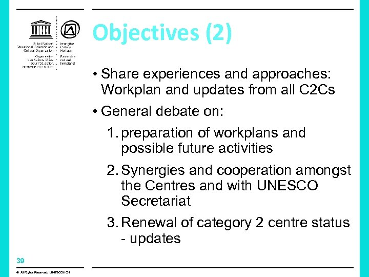 Objectives (2) • Share experiences and approaches: Workplan and updates from all C 2
