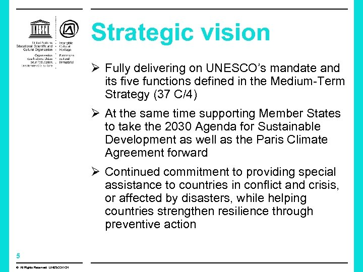 Strategic vision Ø Fully delivering on UNESCO's mandate and its five functions defined in
