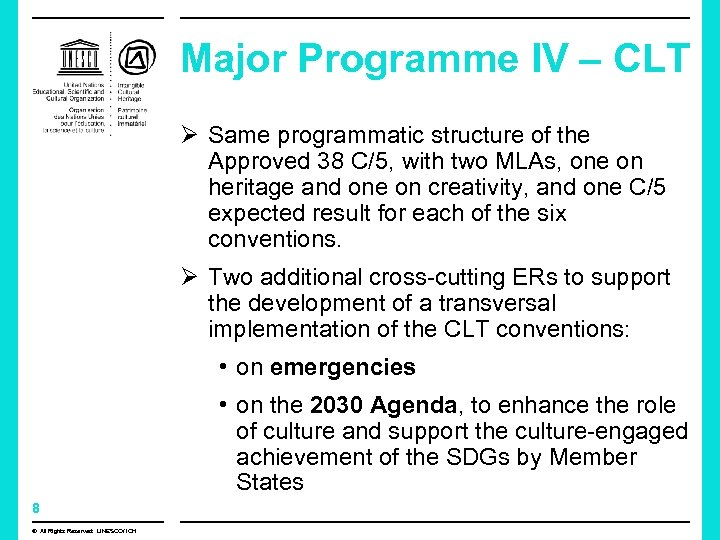 Major Programme IV – CLT Ø Same programmatic structure of the Approved 38 C/5,