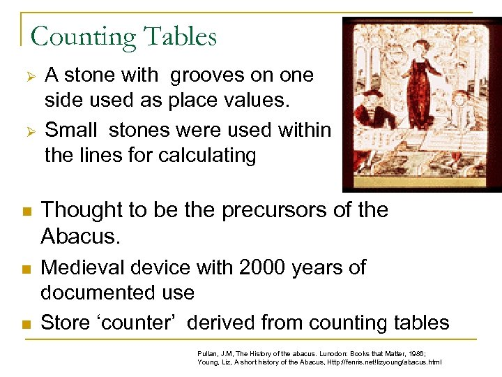 Counting Tables Ø Ø A stone with grooves on one side used as place