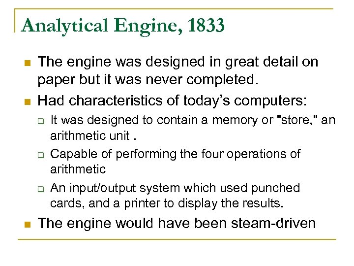 Analytical Engine, 1833 n n The engine was designed in great detail on paper