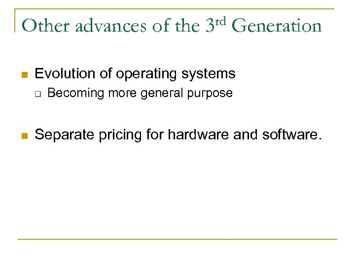 Other advances of the n Generation Evolution of operating systems q n rd 3