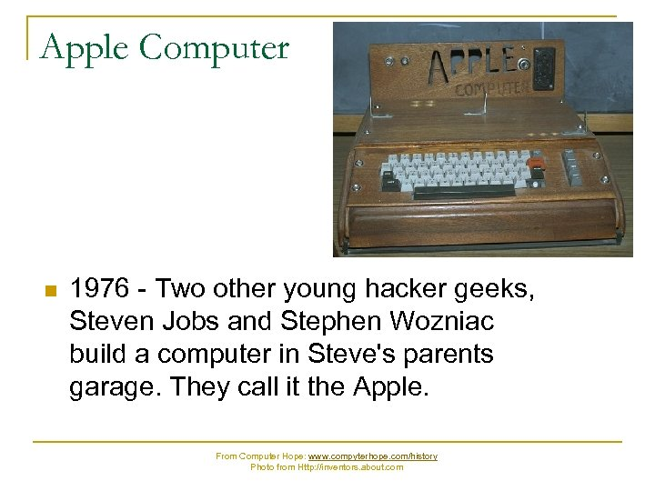 Apple Computer n 1976 - Two other young hacker geeks, Steven Jobs and Stephen