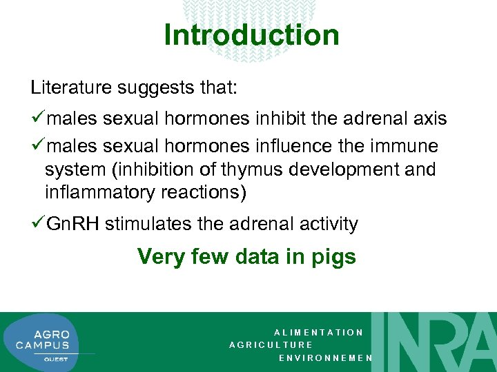 Introduction Literature suggests that: ümales sexual hormones inhibit the adrenal axis ümales sexual hormones
