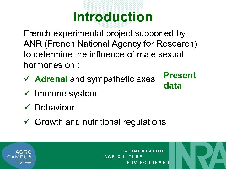 Introduction French experimental project supported by ANR (French National Agency for Research) to determine