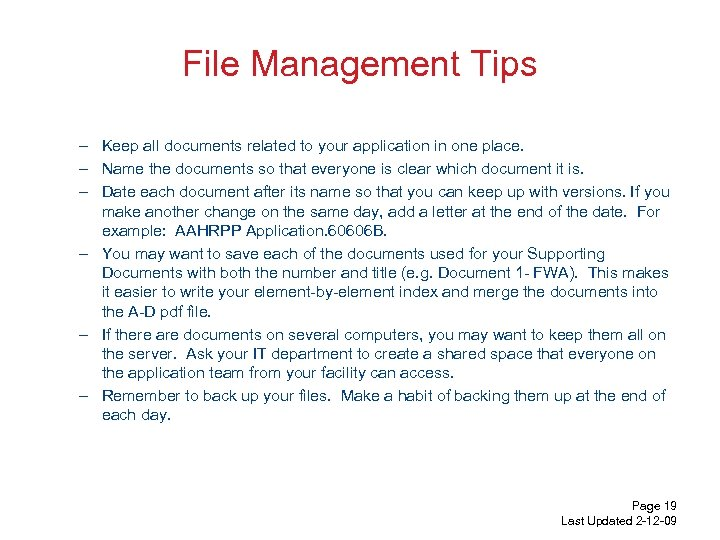 File Management Tips – Keep all documents related to your application in one place.